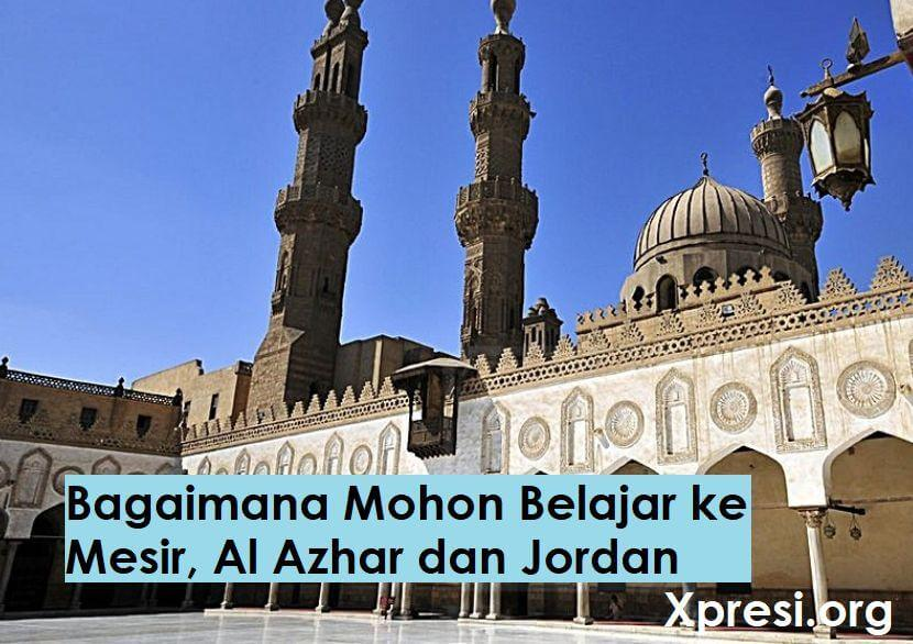 Mohon Belajar ke Mesir, Al Azhar dan Jordan
